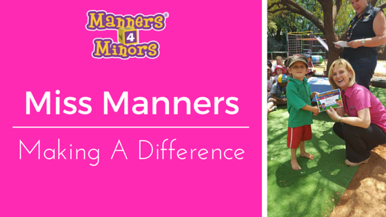 Miss Manners making a difference